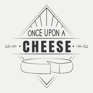 Once Upon a Cheese